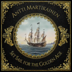 ANTTI MARTIKAINEN - ''Set Sail For The Golden Age'' Cover