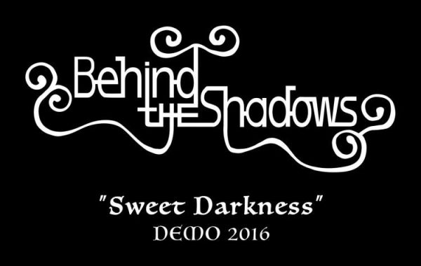 BEHIND THE SHADOWS – ''Sweet Darkness'' Demo 2016