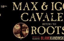 Διαγωνισμός: Κερδίστε μία πρόσκληση για τη συναυλία ΜΑΧ & IGGOR CAVALERA Return To ROOTS στην Αθήνα!