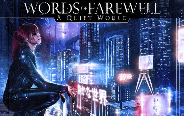 "WORDS OF FAREWELL – ""A Quiet World"""