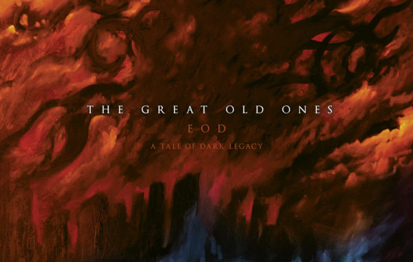 "THE GREAT OLD ONES – ""EOD: A Tale Of Dark Legacy"""