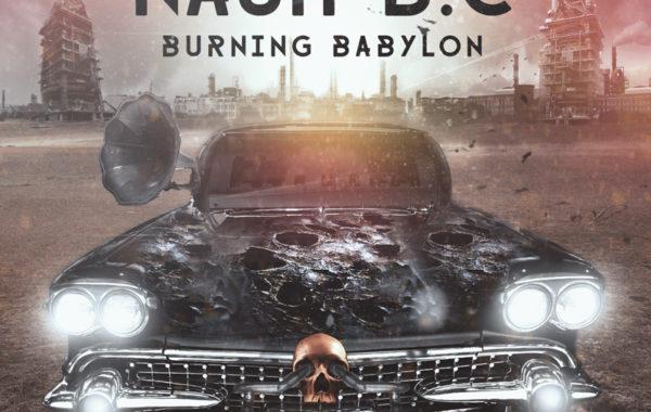 """NASH B.C – """"Burning Babylon"""""""