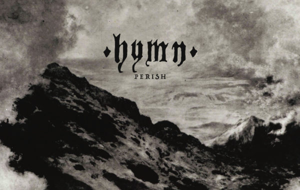 "HYMN – ""Perish"""