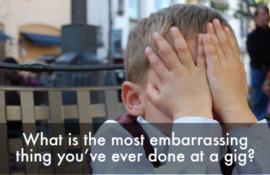 Ποιό είναι το πιό ντροπιαστικό πράγμα που κάνατε ποτέ σε συναυλία;