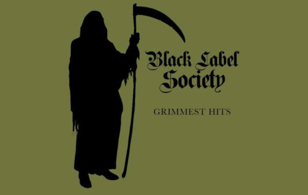 "BLACK LABEL SOCIETY – ""Grimmest Hits"""