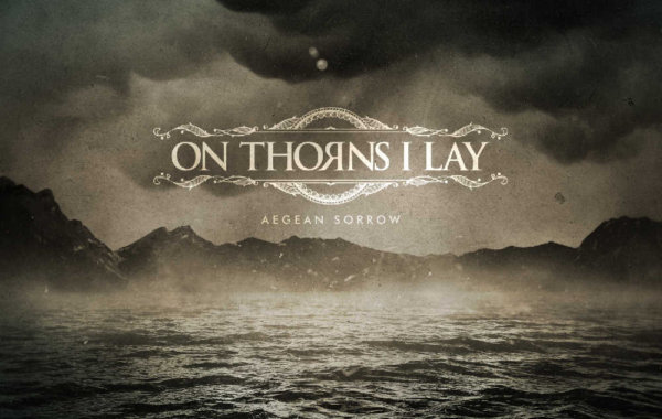 "ON THORNS I LAY – ""Aegean Sorrow"""