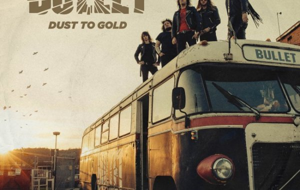 "BULLET – ""Dust to Gold"""