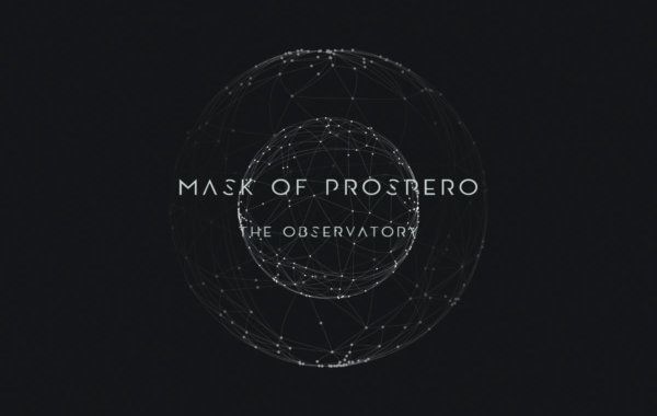 "MASK OF PROSPERO – ""The Observatory"""