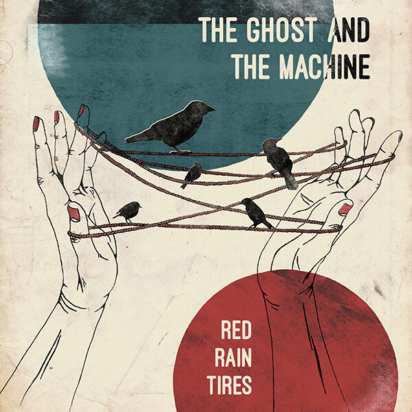 "THE GHOST AND THE MACHINE – ""Red Rain Tires"""
