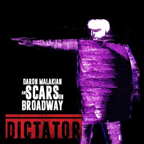 "SCARS ON BROADWAY – ""Dictator"""