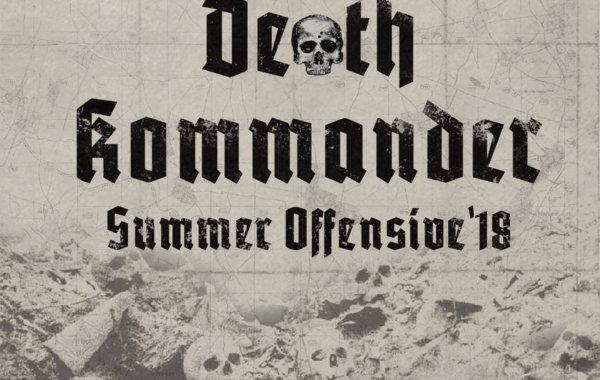 "DEATH KOMMANDER – ""Summer Offensive '18"""