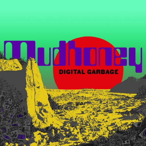 "MUDHONEY- ""Digital Garbage"""