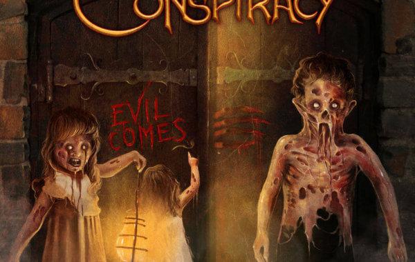 "EVIL CONSPIRACY –"" Evil Comes"""