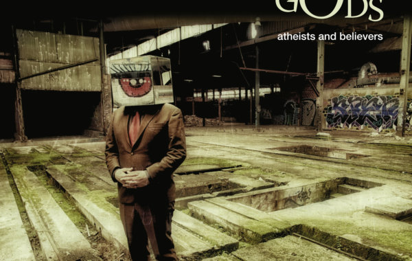 """THE MUTE GODS – """"Atheists and Believers"""""""