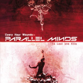 "PARALLEL MINDS – ""Every Hour Wounds… The Last One Kills"""