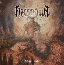 "FIRESPAWN-""Abominate"""