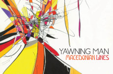 "YAWNING MAN – ""Macedonian Lines"""