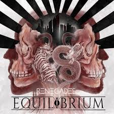 """EQUILIBRIUM – """"Renegades"""""""