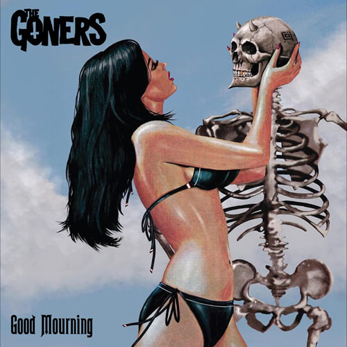 """THE GONERS – """"Good Mourning"""""""
