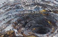 "CURRENTS – ""The Way It Ends"""