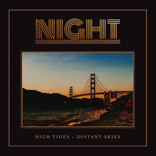 """NIGHT – """"High Tides-Distant Skies"""""""
