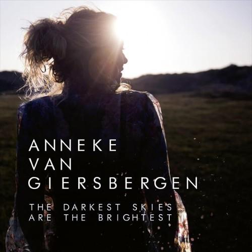 """ANNEKE VAN GIERSBERGEN – """"The Darkest Skies Are The Brightest"""""""