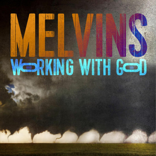 """MELVINS – """"Working With God"""""""