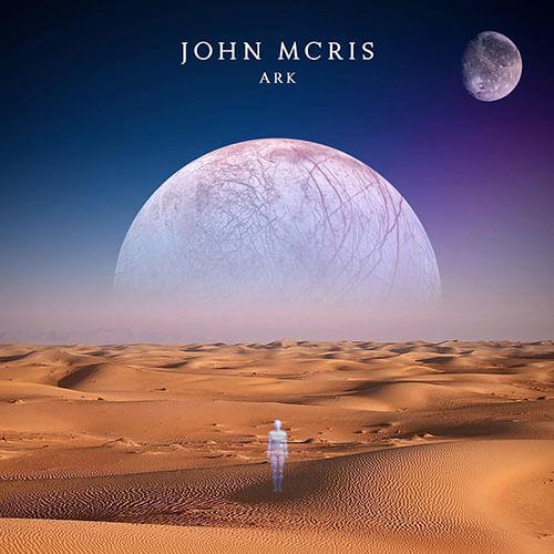"""JOHN MCRIS – """"Ark"""""""