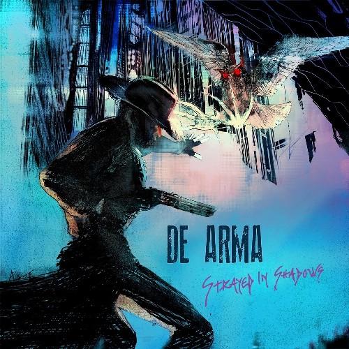 """DE ARMA – """"Strayed In Shadows"""""""