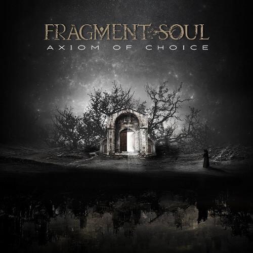 "FRAGMENT SOUL – ""Axiom Of Choice"""